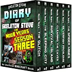 Minecraft Diary of Skeleton Steve the Noob Years - FULL Season Three (3): Unofficial Minecraft Books for Kids, Teens, & Nerds