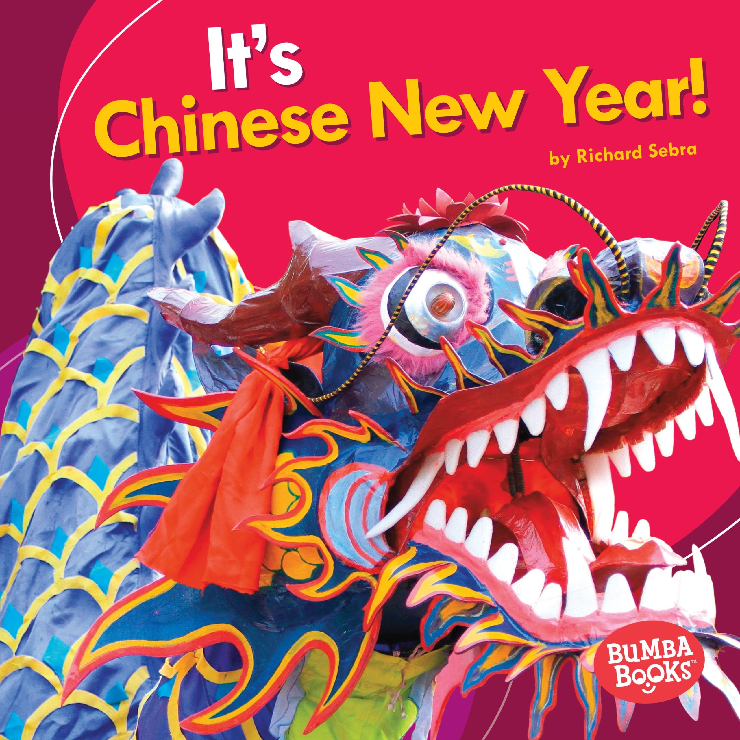 It's Chinese New Year! (Bumba Books It's a Holiday!)
