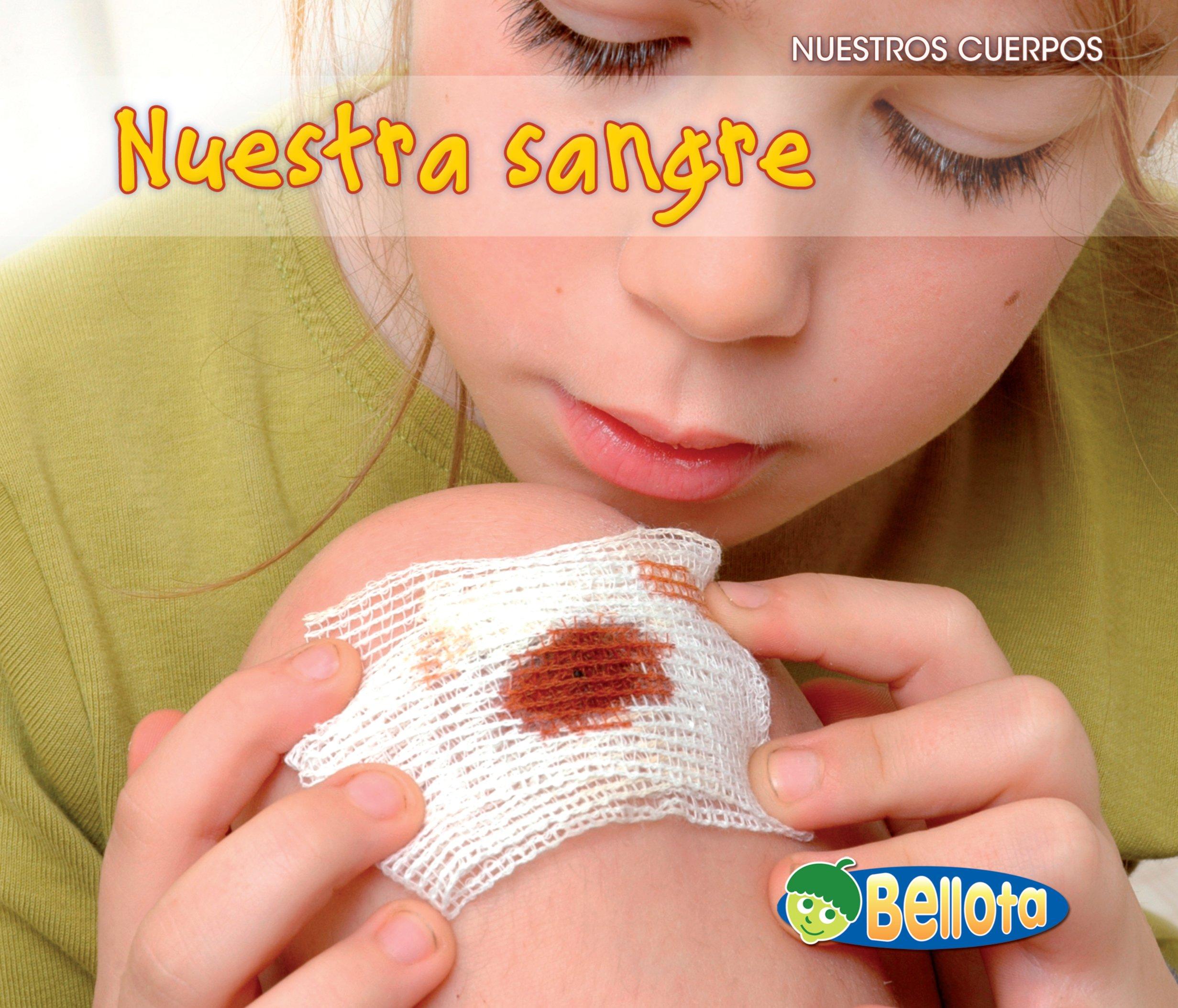 Nuestra sangre (Nuestros cuerpos) (Spanish Edition) by Brand: Heinemann