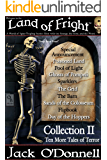 Land of Fright - Collection II: Ten Short Horror Stories (Land of Fright Collections Book 2)