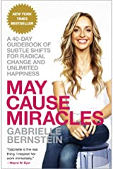 May Cause Miracles: A 40-Day Guidebook of Subtle Shifts for Radical Change and Unlimited Happiness Paperback