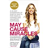 May Cause Miracles: A 40-Day Guidebook of Subtle Shifts for Radical Change and Unlimited Happiness