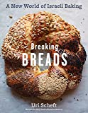Breaking Breads: A New World of Israeli Baking--Flatbreads, Stuffed Breads, Challahs, Cookies, and the Legendary…