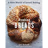 Breaking Breads: A New World of Israeli Baking--Flatbreads, Stuffed Breads, Challahs, Cookies, and the Legendary Chocolate Ba