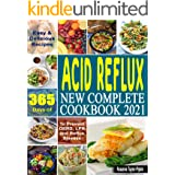 Acid Reflux New Complete Cookbook 2021: 365 Days of Easy & Delicious Recipes To Prevent GERD, LPR and Reflux Disease
