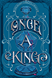 Once a King (Clash of Kingdoms Novel)