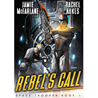 Rebel's Call: A Military Sci-Fi Series (Space Troopers Book 1)
