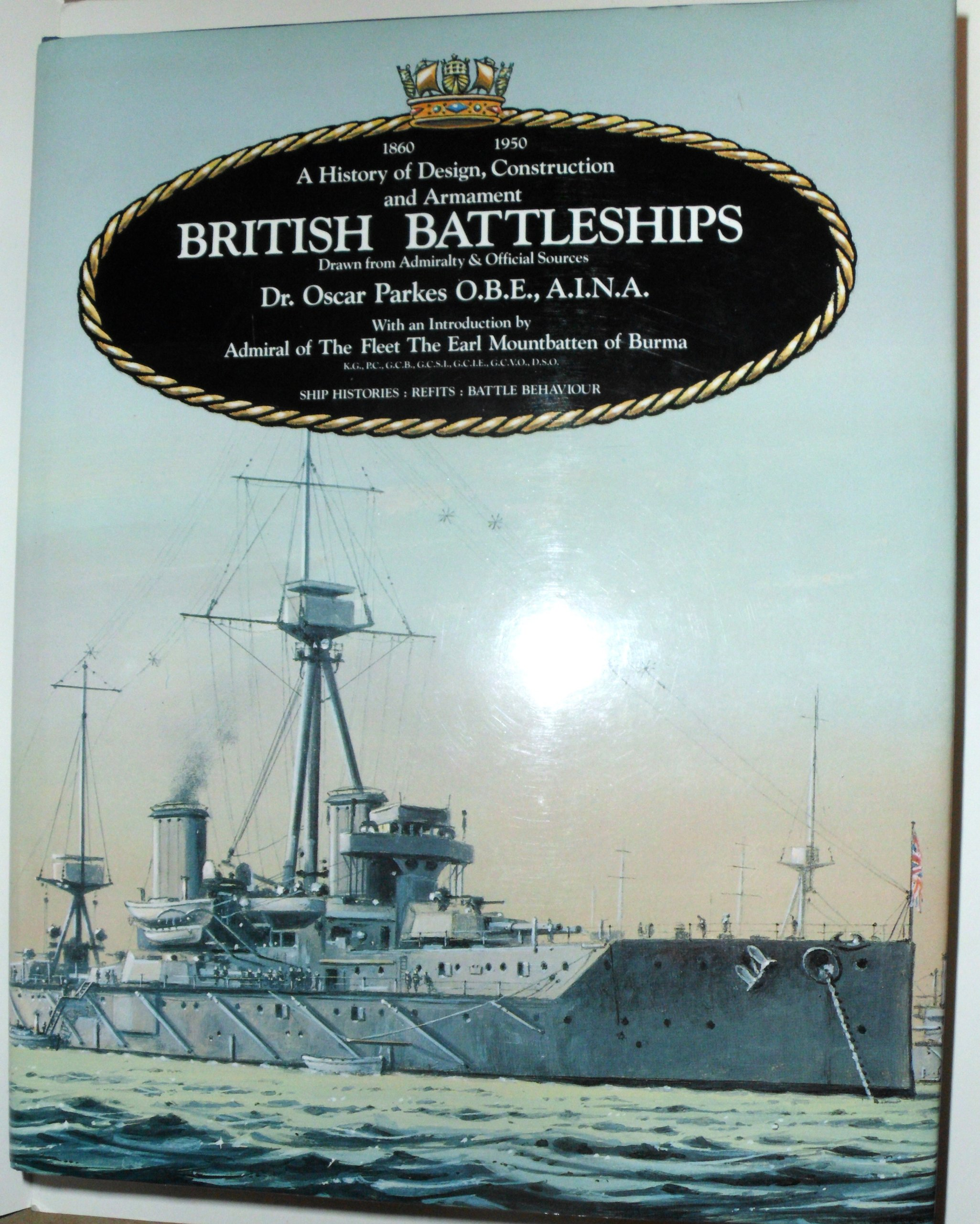 British Battleships: Warrior, 1860 To Vanguard, 1950 A History Of Design,  Construction And Armament: Oscar Parkes: 9781557500755: Amazon: Books