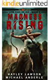 Madness Rising: Age Of Madness - A Kurtherian Gambit Series (Live Free Or Die Book 2)