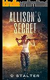 Allison's Secret: Post Apocalyptic Woman