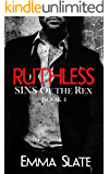 RUTHLESS (SINS of the Rex Book 4)
