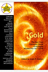 Gold: The Best from Clarendon House Anthologies Volume One 2017/2018 Kindle Edition
