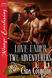 Love Under Two Adventurers [The Lusty, Texas Collection] (Siren Publishing Menage Everlasting) (The Lusty, Texas Series Book 16)