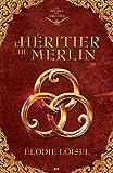 L'héritier de Merlin (Le secret des druides t. 1)