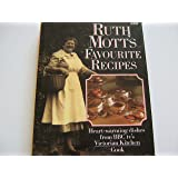 Ruth Mott's Favourite Recipes: Heart-warming dishes from BBC tv's Victorian Kitchen Cook