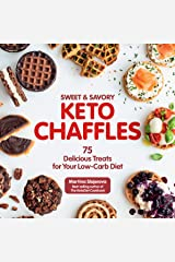 Sweet & Savory Keto Chaffles: 75 Delicious Treats for Your Low-Carb Diet (Keto for Your Life) Kindle Edition
