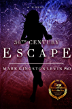 30th Century: Escape (30th Century Trilogy Book 1) (English Edition)