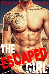The Escaped Girl: Motorcycle Club Erotic Romance (Wild Roads MC Book 2) Kindle Edition
