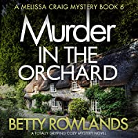 Murder in the Orchard: A Melissa Craig Mystery, Book 6