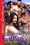 Alpha Province: Crossfire (Siren Publishing Menage Everlasting)