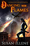 Dancing with Flames: Book 2 (Dragon's Breath Series)