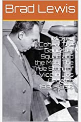 Mickey Cohen: The Gangster Squad and the Mob, The True Story of Vice in Los Angeles                                    1937-1950 Kindle Edition