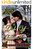 Regency Romance: The Duke's Gift of Christmas Love: Clean and Wholesome Historical Romance