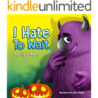 """ I HATE TO WAIT! "": Halloween Childrens books: to Teach Your Kids to be Patient (Bedtime story (picture books) Kids books: Ages 3 5)"