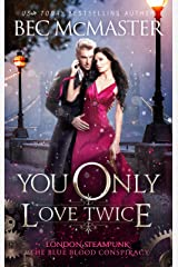 You Only Love Twice (London Steampunk: The Blue Blood Conspiracy Book 3) Kindle Edition