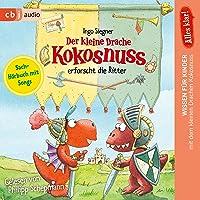Alles klar! Der kleine Drache Kokosnuss erforscht die Ritter: Der kleine Drache Kokosnuss - Sachhörbuch 5
