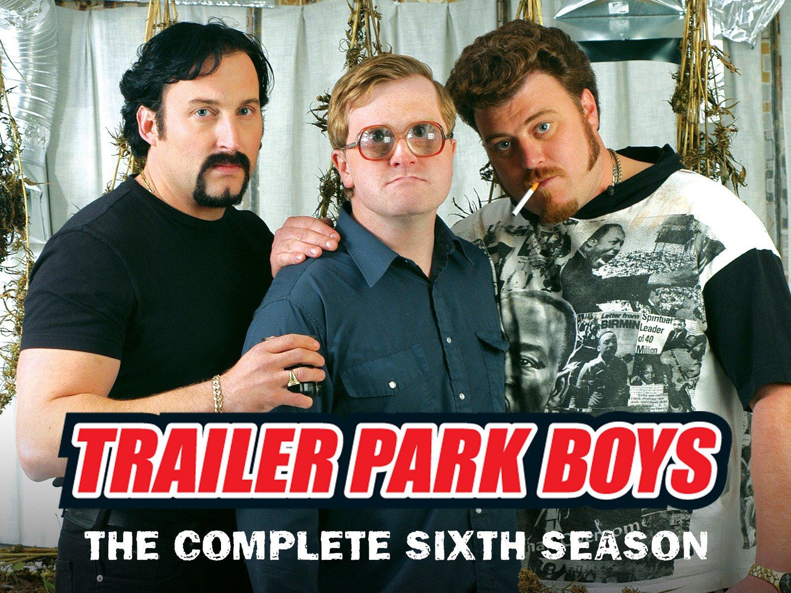 Watch Trailer Park Boys Season 6 Prime Video