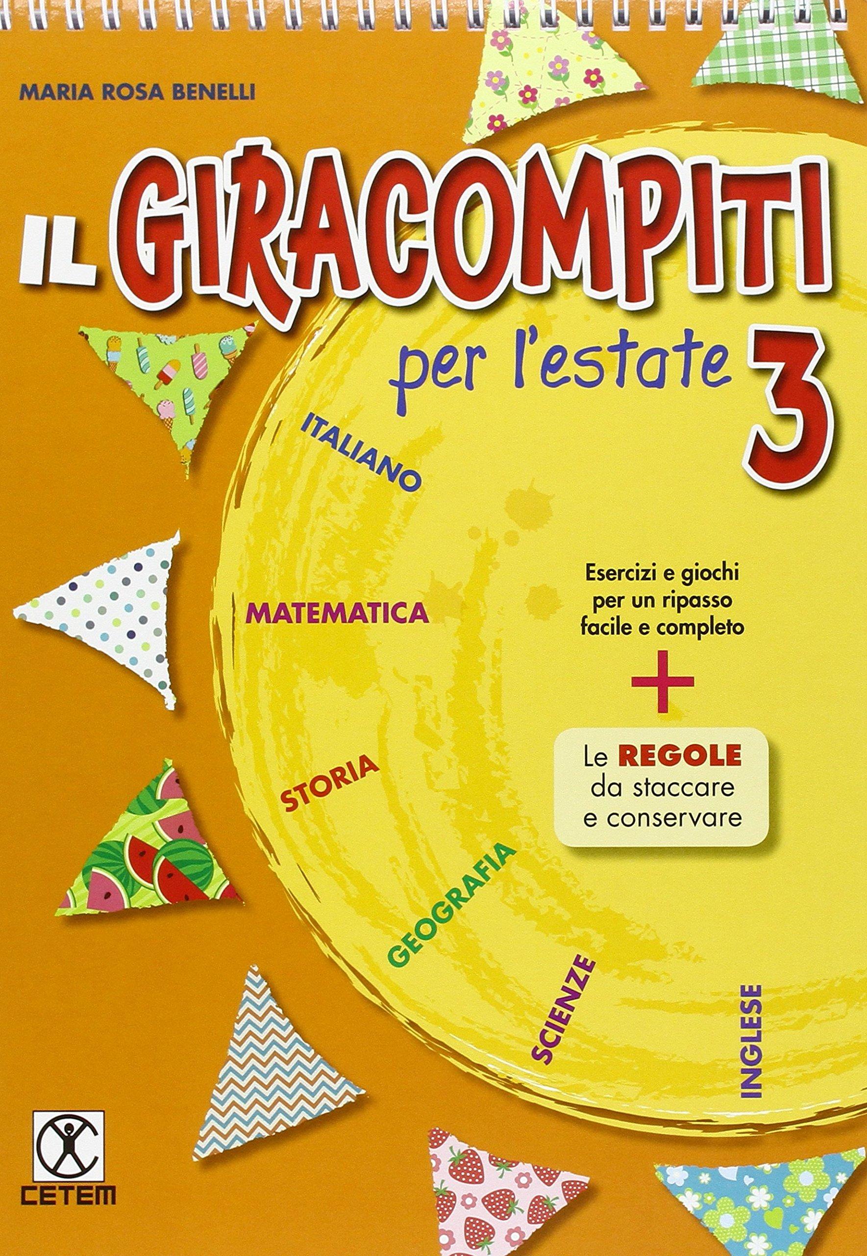Il Giracompiti per l'estate. Per la Scuola elementare: 3 Copertina flessibile – 31 mag 2016 M. Rosa Benelli CETEM 8847305705 EDUCAZIONE