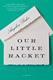 Our Little Racket: A Novel
