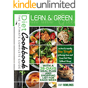 LEAN AND GREEN DIET COOKBOOK: The Ultimate Complete Guide on How to Rapidly Lose Weight Following Lean and Green Diet…