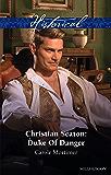Christian Seaton: Duke Of Danger (Dangerous Dukes Book 6)