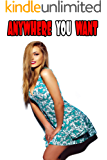 Anywhere You Want - 24 Stories of Explicit Encounters