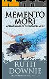 Memento Mori: A Crime Novel of the Roman Empire (Gaius Petreius Ruso Series Book 8)