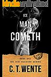 Ice Man Cometh (The Halston Series Book 1)