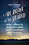 Be Brave in the Scared: How I Learned to Trust