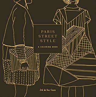 Paris Street Style A Coloring Book Books