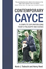 Contemporary Cayce: A Complete Exploration Using Today's Philosophy and Science Paperback