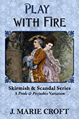 Play with Fire: A Pride & Prejudice Variation Kindle Edition