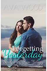 Forgetting Yesterday (Broken by the Sea Book 1) Kindle Edition