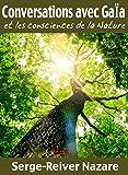 Communications avec Gaïa: Et les consciences de la Nature (Messages du monde invisible t. 1)