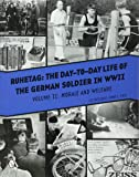 Ruhetag: Morale and Welfare (Ruhetag: the Day to Day Life of the German Soldier in Wwii)