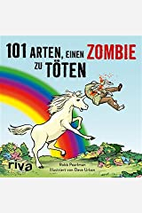 101 Arten, einen Zombie zu töten (German Edition) Kindle Edition