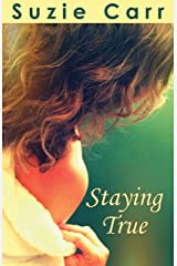 Staying True - A Contemporary Romance Novel Kindle Edition