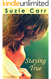 Staying True - A Contemporary Romance Novel