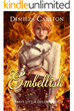 Embellish: Brave Little Tailor Retold (Romance a Medieval Fairytale series Book 6) (English Edition)
