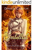 Embellish: Brave Little Tailor Retold (Romance a Medieval Fairytale series Book 6)